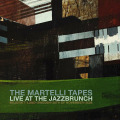 The Martelli Tapes: Live at the Jazz Brunch