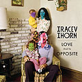 Tracey Thorn: Love and Its Opposite