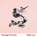 Teenage Fanclub: Baby Lee