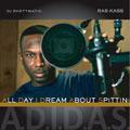 Ras Kass & DJ Rhettmatic: A.D.I.D.A.S.