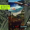 Admiral Radley: I Heart California