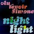 Au Revoir Simone: Night Light