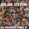 Sufjan Stevens: All Delighted People EP