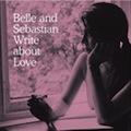 Belle & Sebastian: Write About Love
