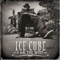 Ice Cube: I Am The West