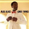 Aloe Blacc: Good Things