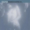 Magnolia Electric Co.: Fading Trails