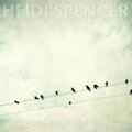 Heidi Spencer and the Rare Birds: Under Streetlight Glow