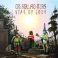 Crystal Fighters: Star of Love