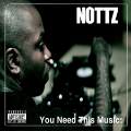 Nottz: You Need This Music