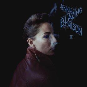 Jenny Wilson: Blazing II