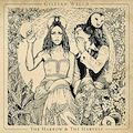 Gillian Welch: The Harrow & the Harvest