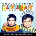 Gnucci Banana: Famalam Jam