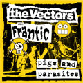 The Vectors/Frantic: Pigs and Parasites