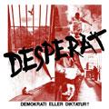 Desperat: Demokrati eller diktatur?