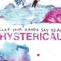 Clap Your Hands Say Yeah: Hysterical