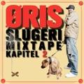 Öris: Slugeri mixtape kapitel 2
