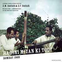 Dagar Z. M. / Dagar Z. F. : Miyan Ki Todi - A Morning Raga In The Dhrupad Traditional