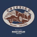 Calexico: Selections from Road Atlas 1998-2011