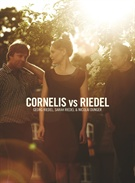 Georg Riedel, Sarah Riedel & Nicolai Dunger: Cornelis vs Riedel