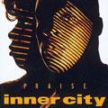 Inner City: Praise
