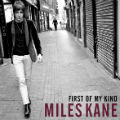Miles Kane: First of My Kind