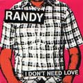 Randy: I Don't Need Love