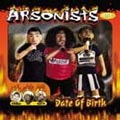 Arsonists: Date of Birth