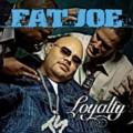 Fat Joe: Loyalty