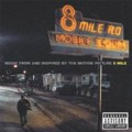 Soundtrack: 8 Mile - Music from and Inspired by the Motion Picture