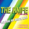 The Knife: You Take My Breath Away