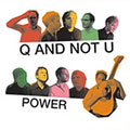 Q and Not U: Power
