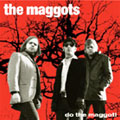 The Maggots: Do The Maggot