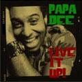 Papa Dee: Live It Up