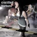 Crucified Barbara: In Distortion We Trust