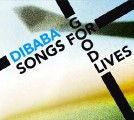 Dibaba: Songs for Good Lives