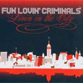 Fun Lovin' Criminals: Livin' in the City