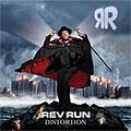 Rev Run: Distortion