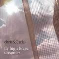 Chris & Carla: Fly High Brave Dreamers