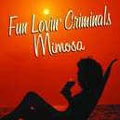 Fun Lovin Criminals: Mimosa