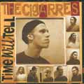 The Cigarres: Time Will Tell