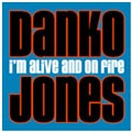 Danko Jones: I'm Alive and On Fire (A Collection of Songs: 1996-1999)