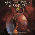 The Company of Snakes: Burst the Bubble