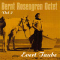 Bernt Rosengren Octet: Plays Evert Taube vol 2