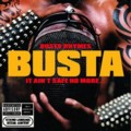 Busta Rhymes: It Ain't Safe No More…