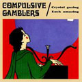 Compulsive Gamblers: Crystal Gazing Luck Amazing