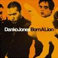 Danko Jones: Born a Lion