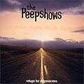 The Peepshows: Refuge for Degenerates
