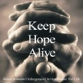 Blaze & Underground Dance Artists United for Life: Keep Hope Alive