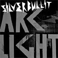 Silverbullit: Arclight